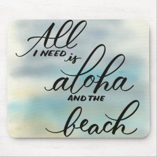 Tout que j'ai besoin est Aloha Mousepad pour la Tapis De Souris