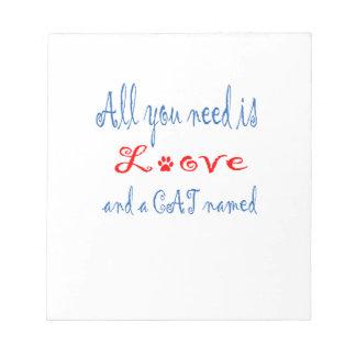 Tout que vous avez besoin est amour et un chat blocs notes