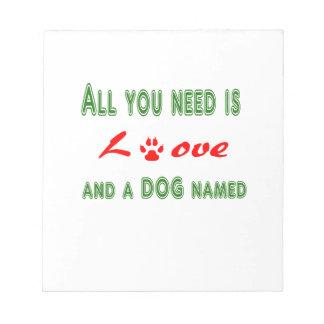 Tout que vous avez besoin est amour et un chien blocs notes