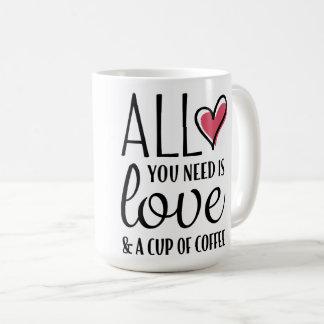 Tout que vous avez besoin est amour et une tasse