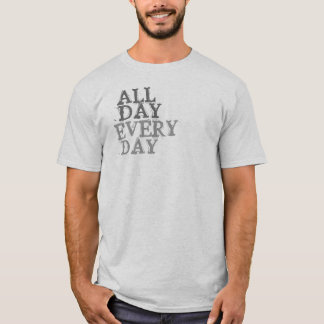 Toute la journée, chaque T-shirt de jour