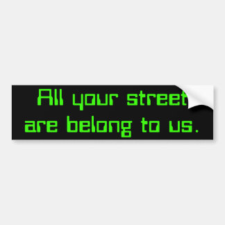 Toute votre rue sont appartiennent à nous autocollant pour voiture