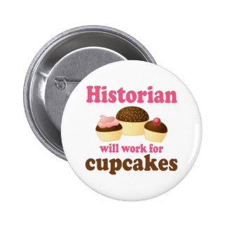 Travail drôle pour l'historien de petits gâteaux badge rond 5 cm