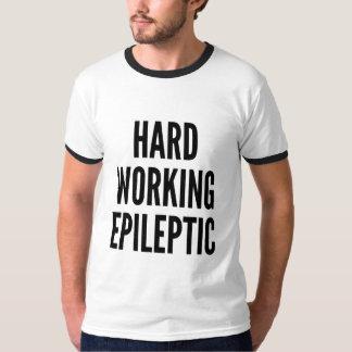 Travail dur épileptique t-shirt