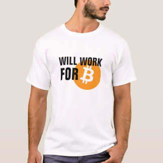 Travaillera pour Bitcoin T-shirt