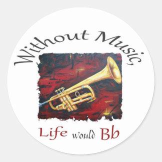 Trompette-Sans musique, la vie Bb Sticker Rond