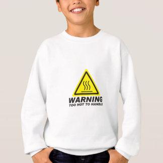 TROP CHAUD pour manipuler Sweatshirt