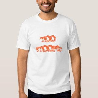TROP STOOPID T-SHIRT