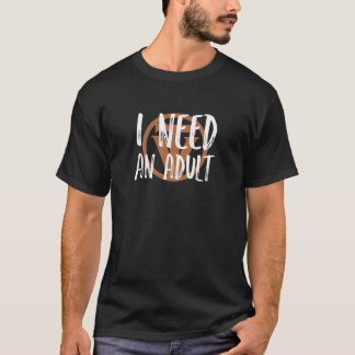 TrueVanguard - j'ai besoin d'un adulte ! T-shirt
