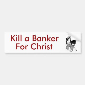 Tuez un banquier pour le Christ ! Autocollant De Voiture