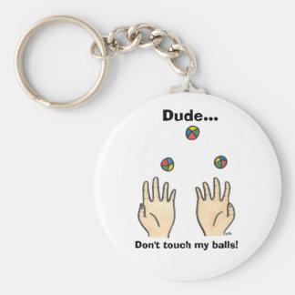 Type… Ne touchez pas mes boules ! Porte-clé Rond