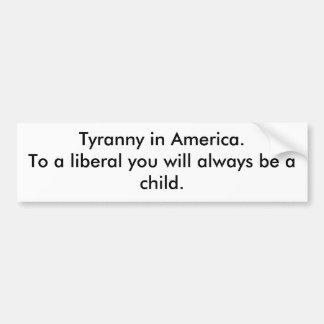Tyrannie en Amérique Autocollant De Voiture