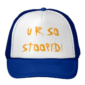 U R AINSI STOOPID !  chapeau Casquette