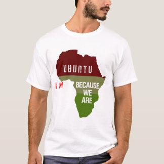 Ubuntu - je suis parce que nous sommes t-shirt