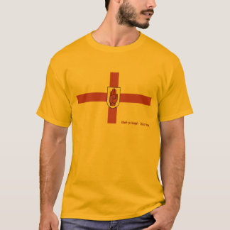 Uladh vont Bragh ! - Ulster pour toujours ! T-shirt