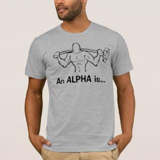 Un ALPHA est… T-shirt