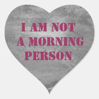 un AM pas une personne de matin. texte Sticker Cœur