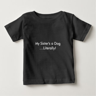 Un chien de ma soeur t-shirt pour bébé