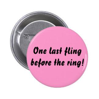 Un dernier fling avant l'anneau ! badge