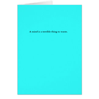 Un esprit est une chose terrible à gaspiller carte de vœux