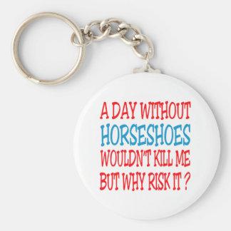 Un jour sans fers à cheval ne me tuerait pas porte-clé