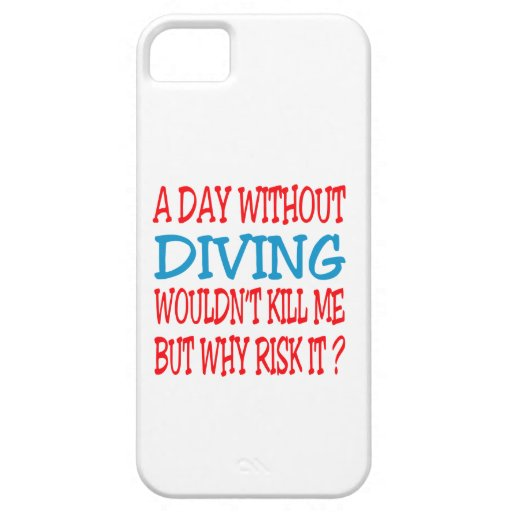 Un jour sans plonger ne me tuerait pas étui iPhone 5