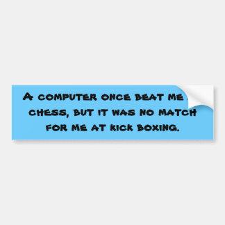 Un ordinateur m'a par le passé battu aux échecs, m autocollant de voiture