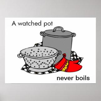 Un pot observé ne bout jamais le pot de cuisine affiche
