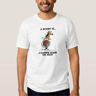 Un rêve est… Déplacement autour du monde T-shirts