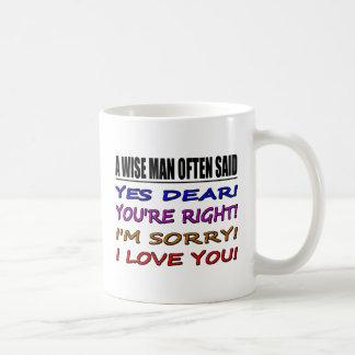 Un sage souvent a dit oui cher… je t'aime mug