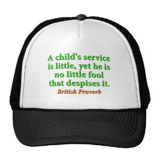 Un service de Childs est petit - proverbe Casquette De Camionneur