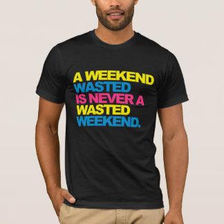 Un week-end gaspillé t-shirt