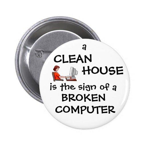 Une Chambre propre est le signe d'un ordinateur ca Badges Avec Agrafe