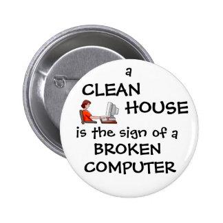 Une Chambre propre est le signe d'un ordinateur ca Badge Rond 5 Cm