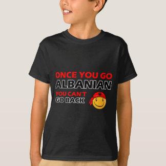 Une fois que vous allez Albanais T-shirt