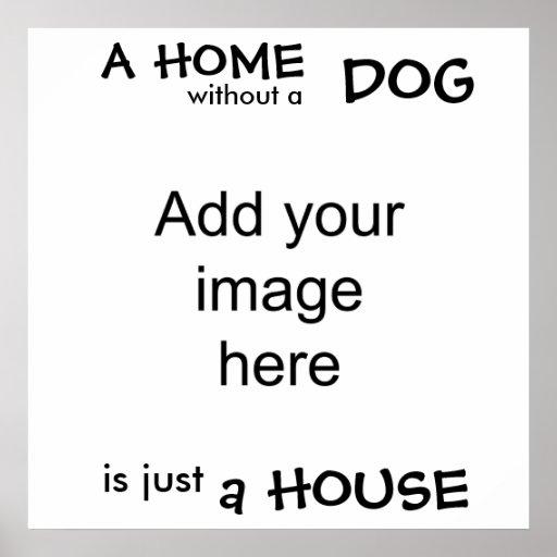 Une maison sans chien est juste une maison - murez poster