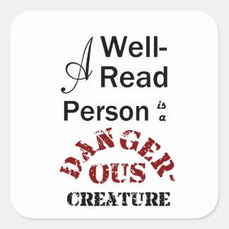 Une personne cultivée est une créature dangereuse sticker carré