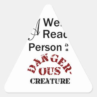 Une personne cultivée est une créature dangereuse sticker triangulaire