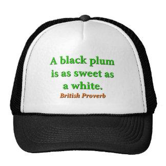 Une prune noire est comme bonbon - proverbe casquettes de camionneur