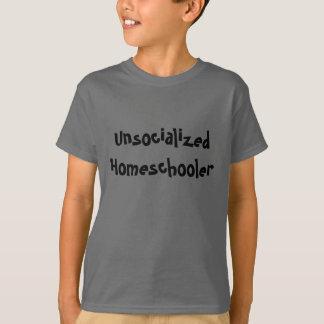 Unsocialized Homeschooler T-shirt