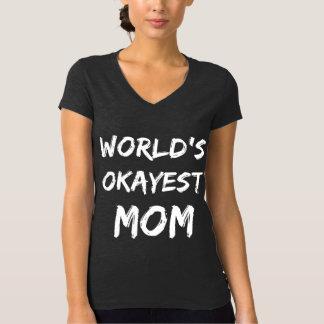 V-cou de maman d'Okayest du monde T-shirt