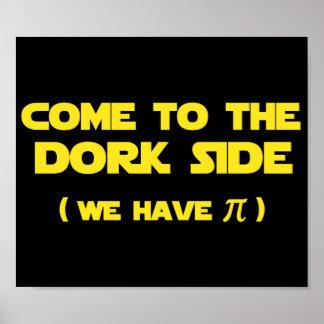 Venez au côté de Dork nous avons pi Posters