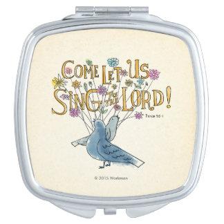 Venez laissez-nous chantent au seigneur miroir compact
