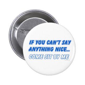 Venez reposez par moi le bouton badge avec épingle