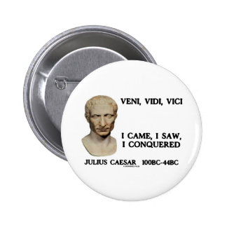 Veni Vidi Vici - je suis venu j ai vu j ai con Badge