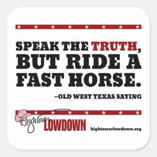 Vérité de Hightower : Parlez la vérité Sticker Carré
