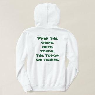 Veste À Capuche Quand aller obtient dur, les durs vont pêcher