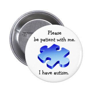 Veuillez être bouton patient d'autisme badge rond 5 cm