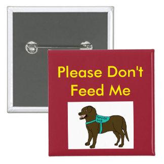 Veuillez ne pas m'alimenter l'écart-type badge carré 5 cm