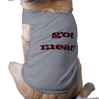 Viande obtenue drôle ? Chemise de chien T-shirt Pour Chien
